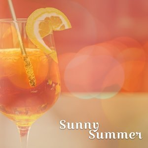 Sunny Summer – Chillout Music, Beach Party, Holiday Songs, Lounge Summer, Total Relax