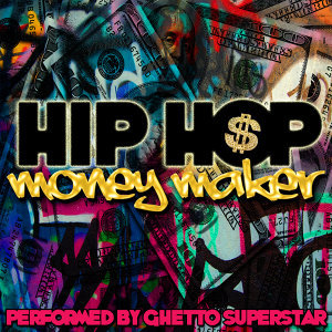 Hip Hop Money Maker