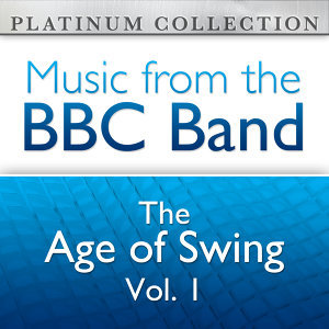 The BBC Band: The Age of Swing Vol. 1