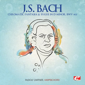 J.S. Bach: Chromatic Fantasia & Fugue in D Minor, BWV 903 (Digitally Remastered)