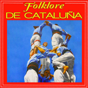 Folklore Of Barcelona. Sardanas, Castellers And Popular Songs Of Catalalunya