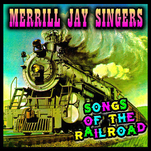 Songs Of The Railroad