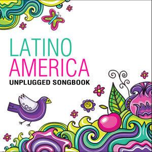 Latinoamérica… Unplugged Songbook