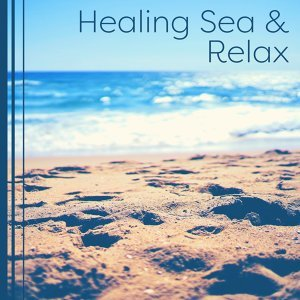 Healing Sea & Relax – Nature Sounds for Relaxation, Deep Relief, Tropical Waves, Soothing Water, Relaxed Mind