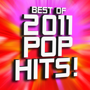 Best of 2011 Pop Hits!