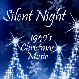 1940s Christmas Music - Silent Night