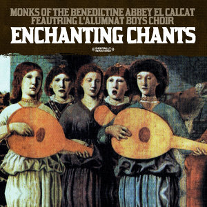 Enchanting Chants (Digitally Remastered)
