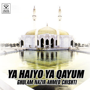 Ya Haiyo Ya Qayum (Naat)