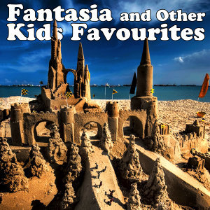 Fantasia & Other Kids Favourites