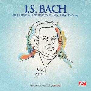 J.S. Bach: Herz und Mund und Tat und Leben, BWV 147 (Digitally Remastered)