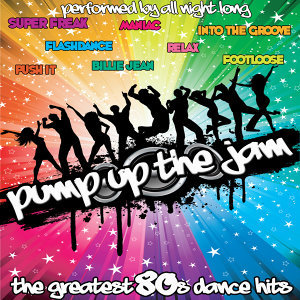 Pump Up The Jam: The Greatest 80's Dance Hits