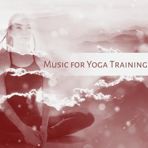 Music for Yoga Training – Relaxing Sounds, Yoga Meditation, Spiritual Sounds, Mind Peace
