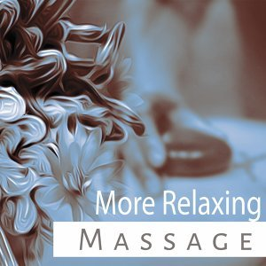 More Relaxing Massage – Calming Sounds of Nature, Instrumental New Age, Relaxing Music for Spa, Massage Treatments