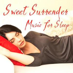 Music for Sleep: Sweet Surrender