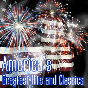 America's Greatest Hits and Classics