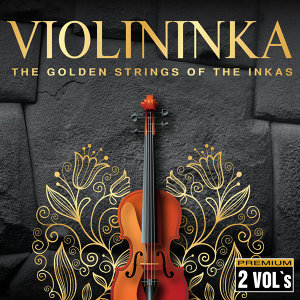 Violininka: The Golden Strings of the Inkas