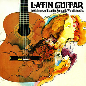 Latin Guitar - 160 Minutes of Beautiful & Romantic World Melodies