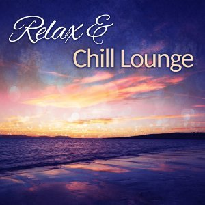 Relax & Chill Lounge – Deep Vibes of Chill Out Music Electronic Beats, Chillout Party Music