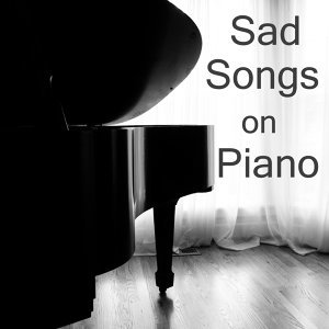 Sad Songs on Piano