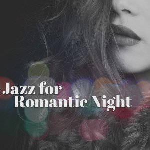 Jazz for Romantic Night – Relaxing Jazz, Romantic Evening, Smooth Sounds to Rest, Music for Lovers, Jazz Note