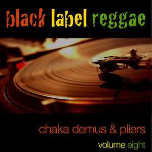 Black Label Reggae-Chaka Demus & Pliers-Vol. 8