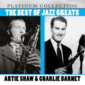 The Best of Jazz Greats Artie Shaw & Charlie Barnet