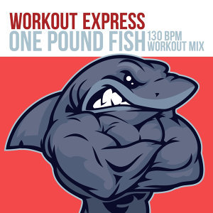 One Pound Fish (130 BPM Workout Mix)