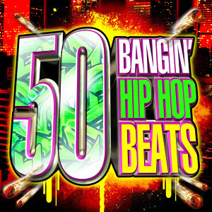 50 Top Bangin' Hip Hop Beats