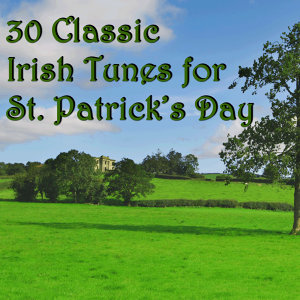 30 Classic Irish Tunes for St. Patrick's Day