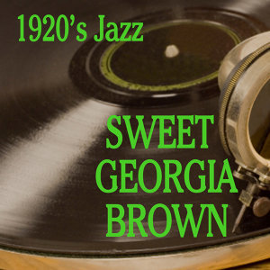 1920s Jazz: Sweet Georgia Brown