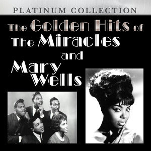 The Golden Hits of The Miracles and Mary Wells