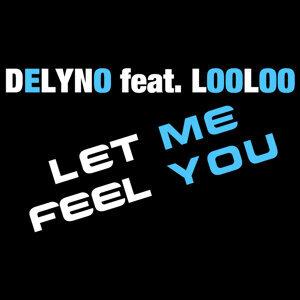 Let Me Feel You - Single