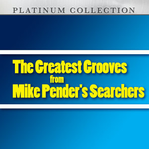 The Greatest Grooves from Mike Pender's Searchers