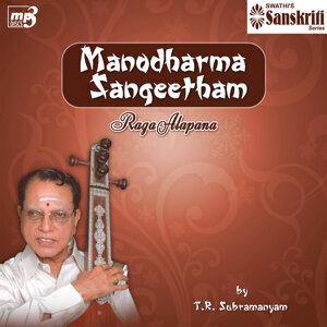 Manodharma Sangeetham - Raga Alapana -  T.R.Subramanyam