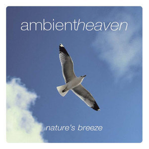 Ambient Heaven - Nature's Breeze