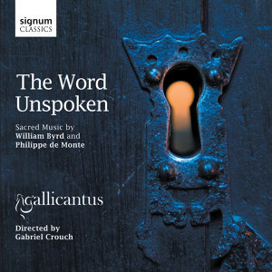 The Word Unspoken: Sacred Music by William Byrd and Philippe de Monte