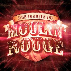 Les Débuts Du Moulin Rouge