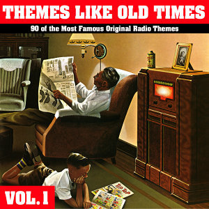 Themes Like Old Times - 90 Of The Most Famous Original Radio Themes, Vol. 1