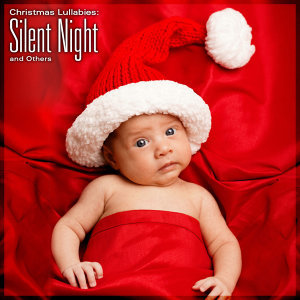 Christmas Lullabies: Silent Night and Others