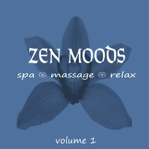 Zen Moods - Spa + Massage + Relax (Volume 1)