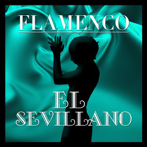 Flamenco: El Sevillano
