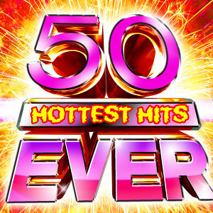 50 Hottest Hits Ever!