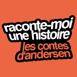 Raconte-Moi Une Histoire Vol. 4 : Hans Christian Andersen — Les Contes D'Andersen