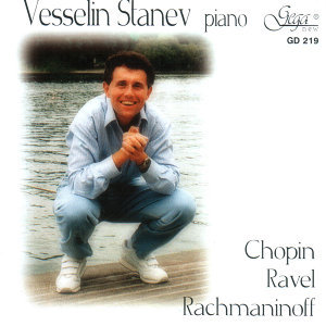 VESSELIN STANEV PLAYS CHOPIN,RAVEL, RACHMANINOV