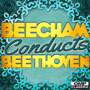 Beecham Conducts: Beethoven