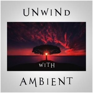 Unwind with Ambient