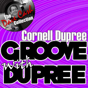 Groove With Dupree - [The Dave Cash Collection]