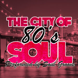The City Of 80's Soul