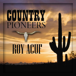 Country Pioneers - Roy Auff
