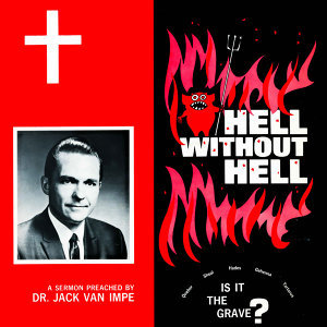 Hell Without Hell - A Sermon By Dr. Jack Van Impe